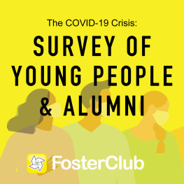 "image reads ""The COVID-19 Crisis: Survey of Young People and alumni and FosterClub logo"