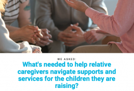 Family Voices United What's needed to help relative caregivers navigate supports and services for the children they are raising?