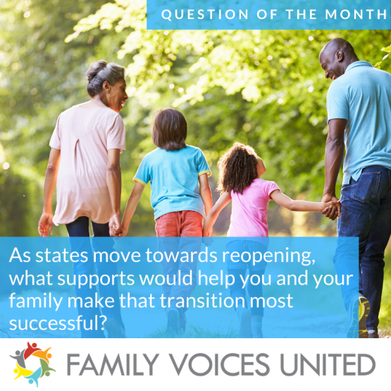 image shows text that reads: As states move towards reopening, what supports would help your family